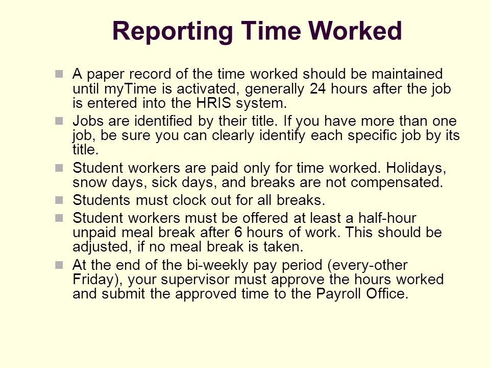 Reporting Time Worked A paper record of the time worked should be maintained until myTime is activated, generally 24 hours after the job is entered in