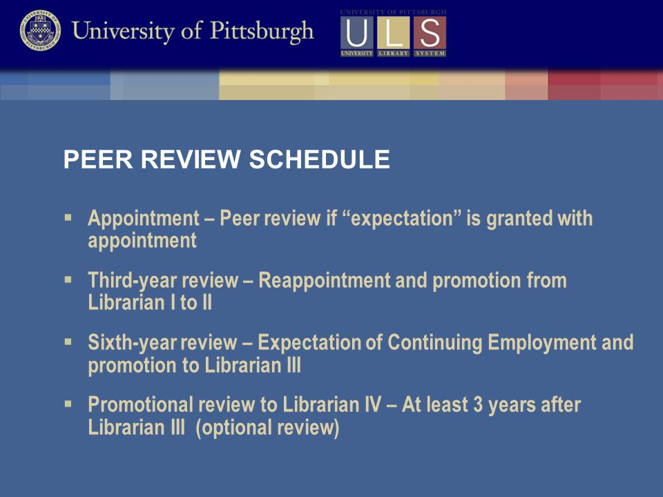  ULS Director  Approve Level I review committee selection  Approve outside evaluators  Receive Level I and Level II committee reports  Review the dossier and administrative file  Make a recommendation to the Provost