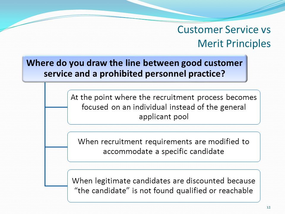 Customer Service vs Merit Principles Where do you draw the line between good customer service and a prohibited personnel practice.