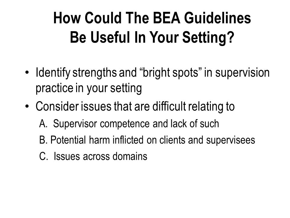 How Could The BEA Guidelines Be Useful In Your Setting.
