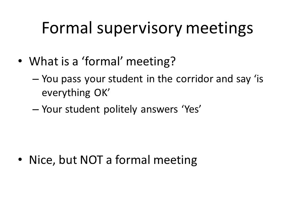 Formal supervisory meetings What is a 'formal' meeting.