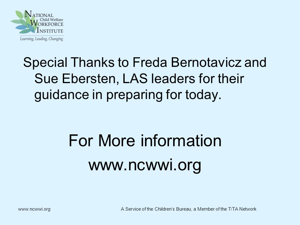 Special Thanks to Freda Bernotavicz and Sue Ebersten, LAS leaders for their guidance in preparing for today.