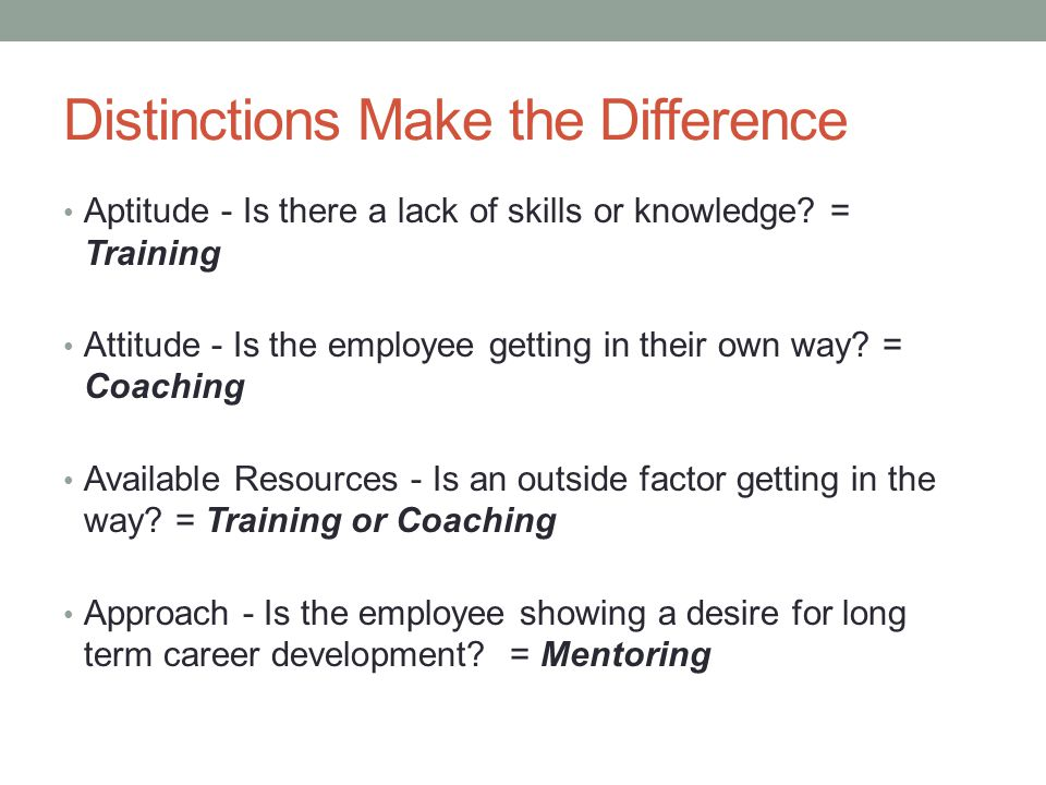 Distinctions Make the Difference Aptitude - Is there a lack of skills or knowledge.
