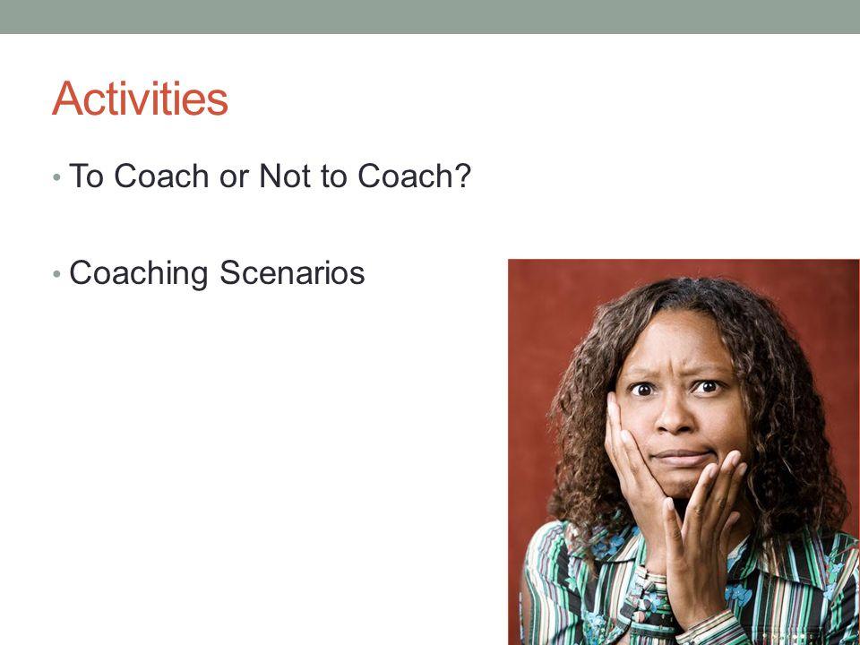 Activities To Coach or Not to Coach? Coaching Scenarios