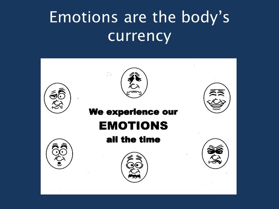 Emotions are the body's currency