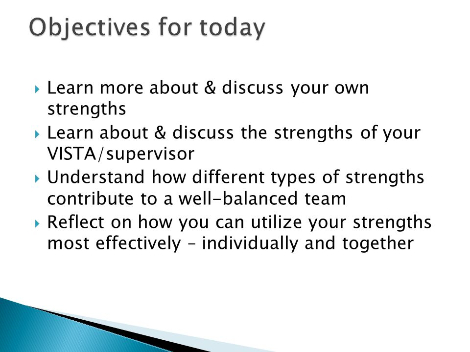  Learn more about & discuss your own strengths  Learn about & discuss the strengths of your VISTA/supervisor  Understand how different types of str
