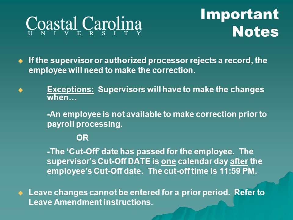  If the supervisor or authorized processor rejects a record, the employee will need to make the correction.