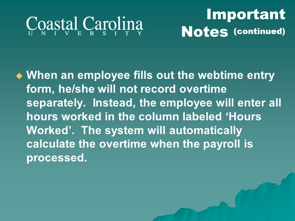  When an employee fills out the webtime entry form, he/she will not record overtime separately.