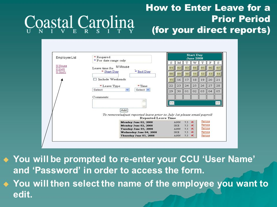 M Mouse D Duck M Goofy Employee List  You will be prompted to re-enter your CCU 'User Name' and 'Password' in order to access the form.