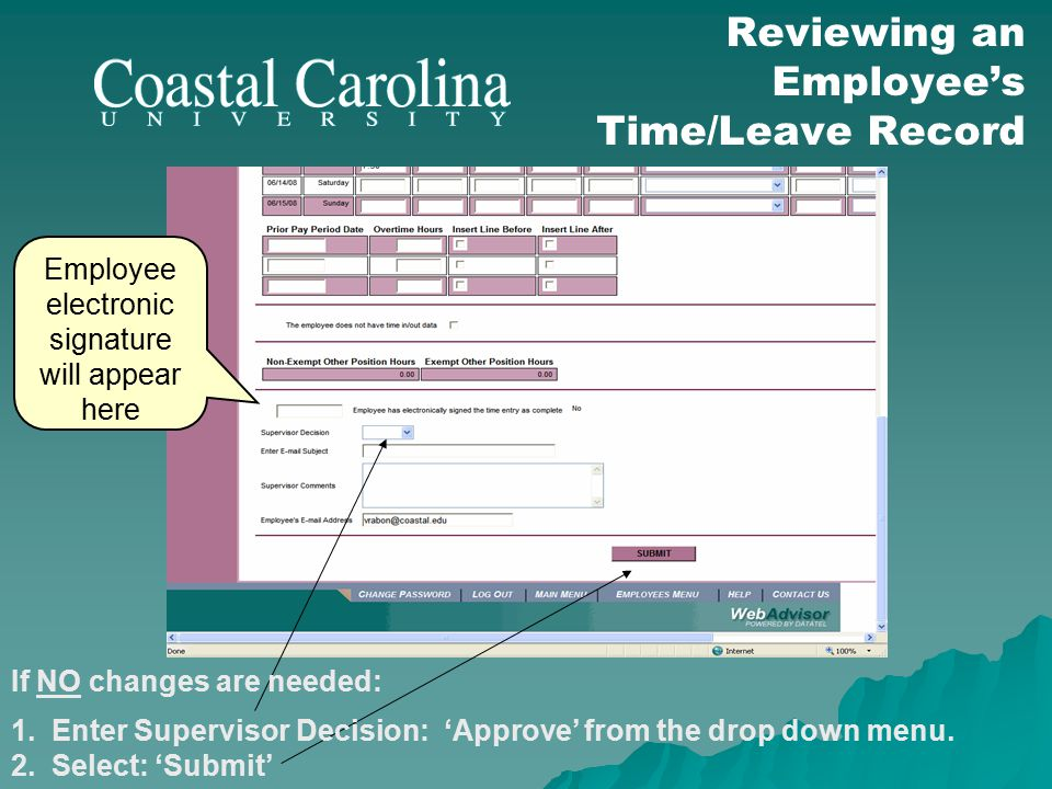 Employee electronic signature will appear here Reviewing an Employee's Time/Leave Record If NO changes are needed: 1.