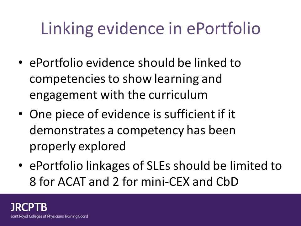 Linking evidence in ePortfolio ePortfolio evidence should be linked to competencies to show learning and engagement with the curriculum One piece of e