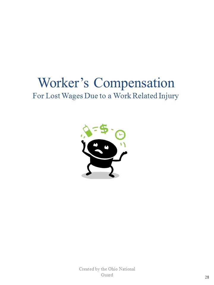 Created by the Ohio National Guard Worker's Compensation For Lost Wages Due to a Work Related Injury 28