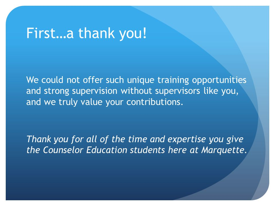 First…a thank you! We could not offer such unique training opportunities and strong supervision without supervisors like you, and we truly value your