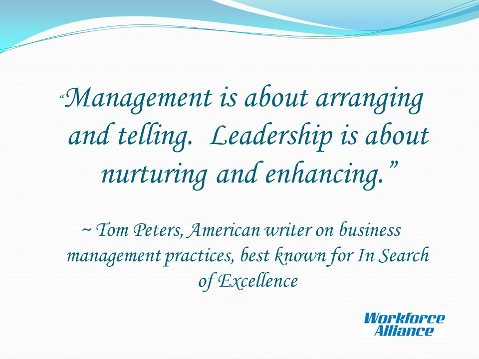 Management is about arranging and telling.