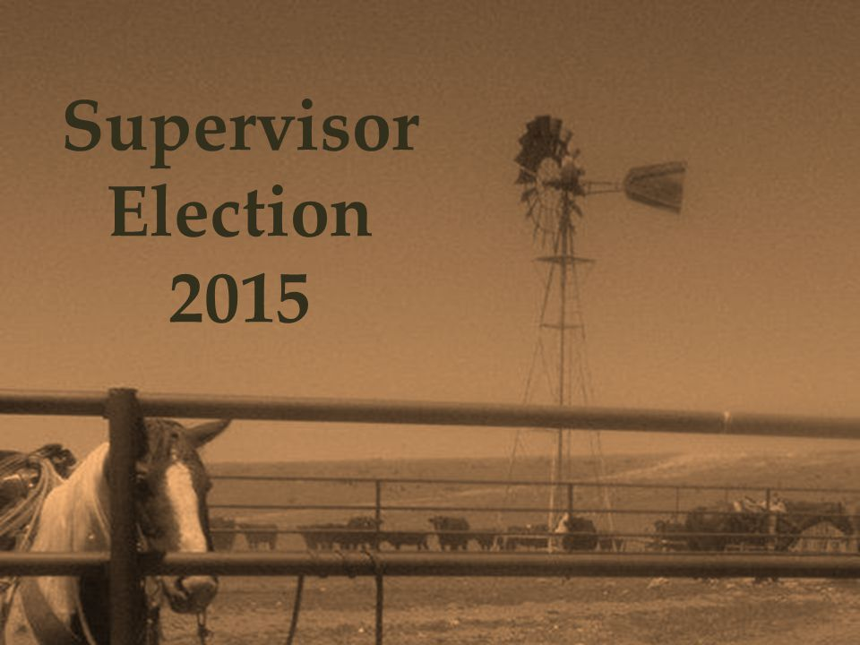 Positions up for Election Supervisor elections are held the first Tuesday in May of odd-numbered years.