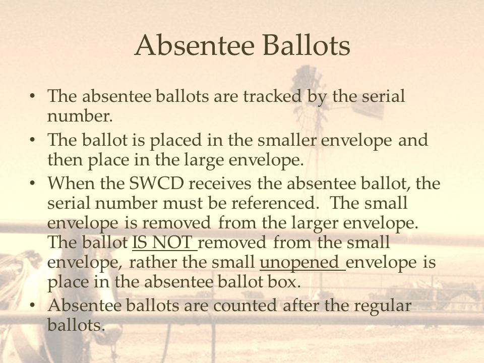Absentee Ballots The absentee ballots are tracked by the serial number.