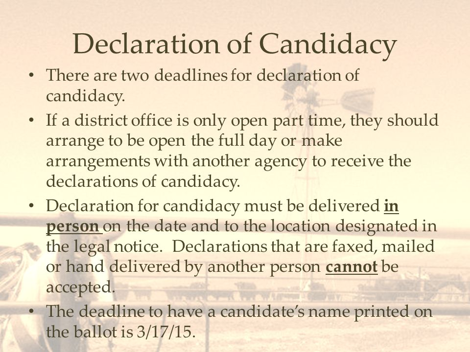 Declaration of Candidacy There are two deadlines for declaration of candidacy.