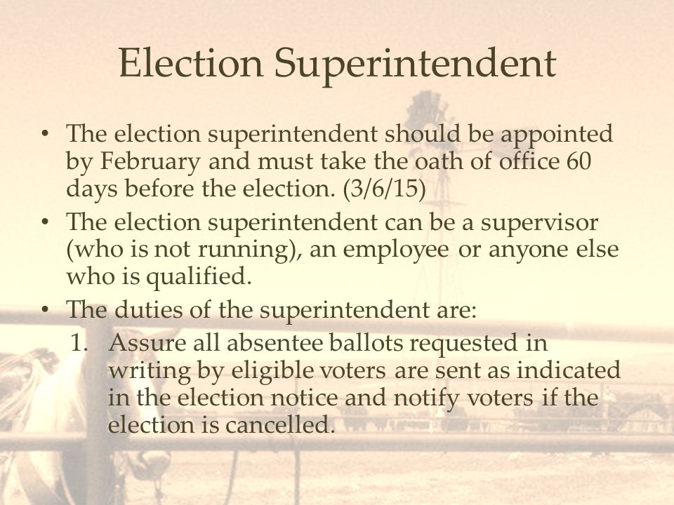Election Superintendent 2.Conduct voting during the period stated in the election notice.