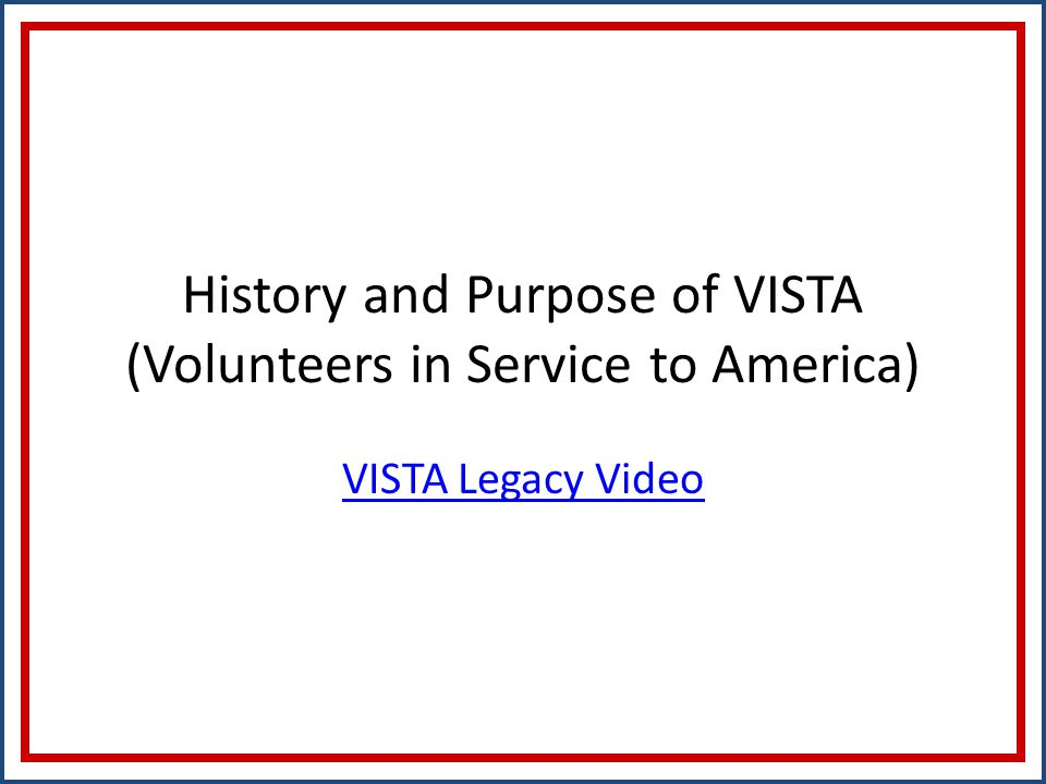 History and Purpose of VISTA (Volunteers in Service to America) VISTA Legacy Video