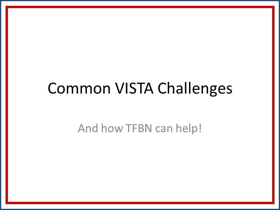 Common VISTA Challenges And how TFBN can help!