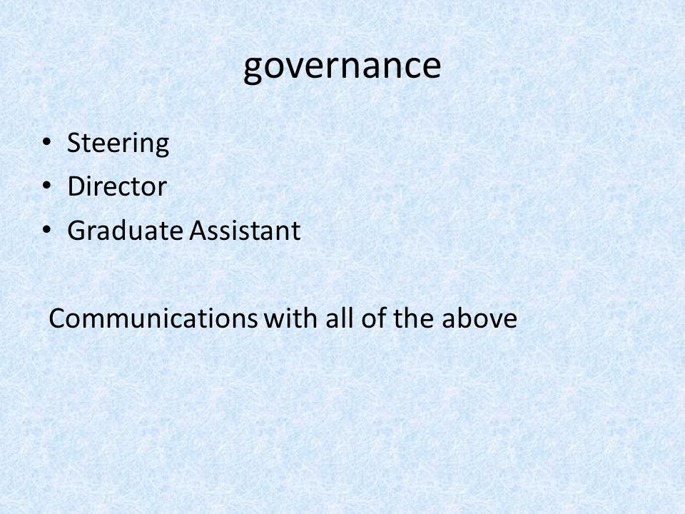 governance Steering Director Graduate Assistant Communications with all of the above