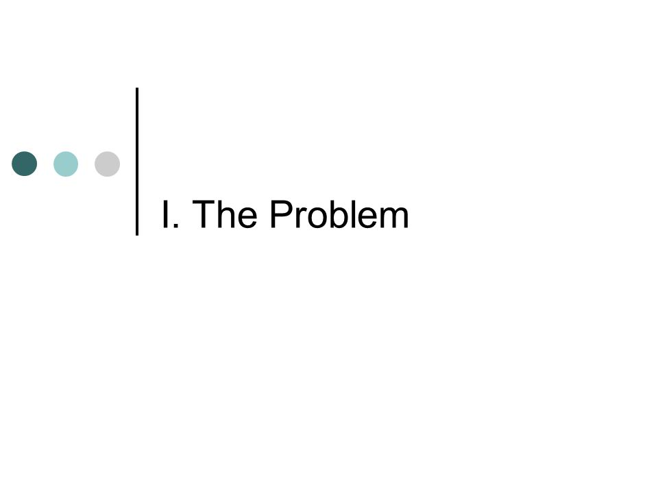 I. The Problem
