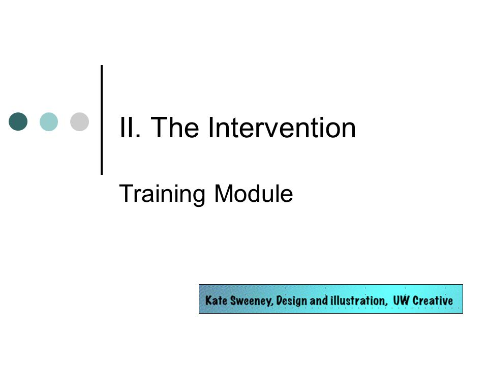 II. The Intervention Training Module