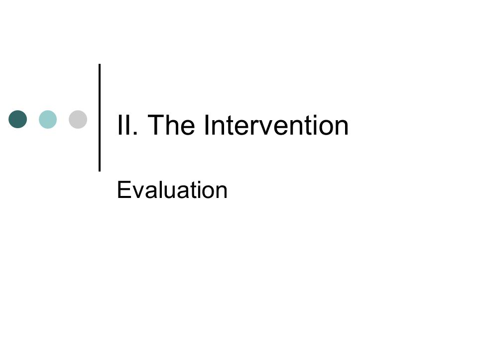 II. The Intervention Evaluation