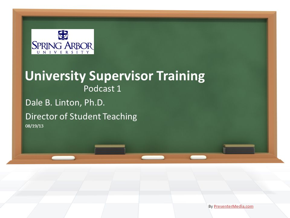 University Supervisor Training Podcast 1 Dale B. Linton, Ph.D.