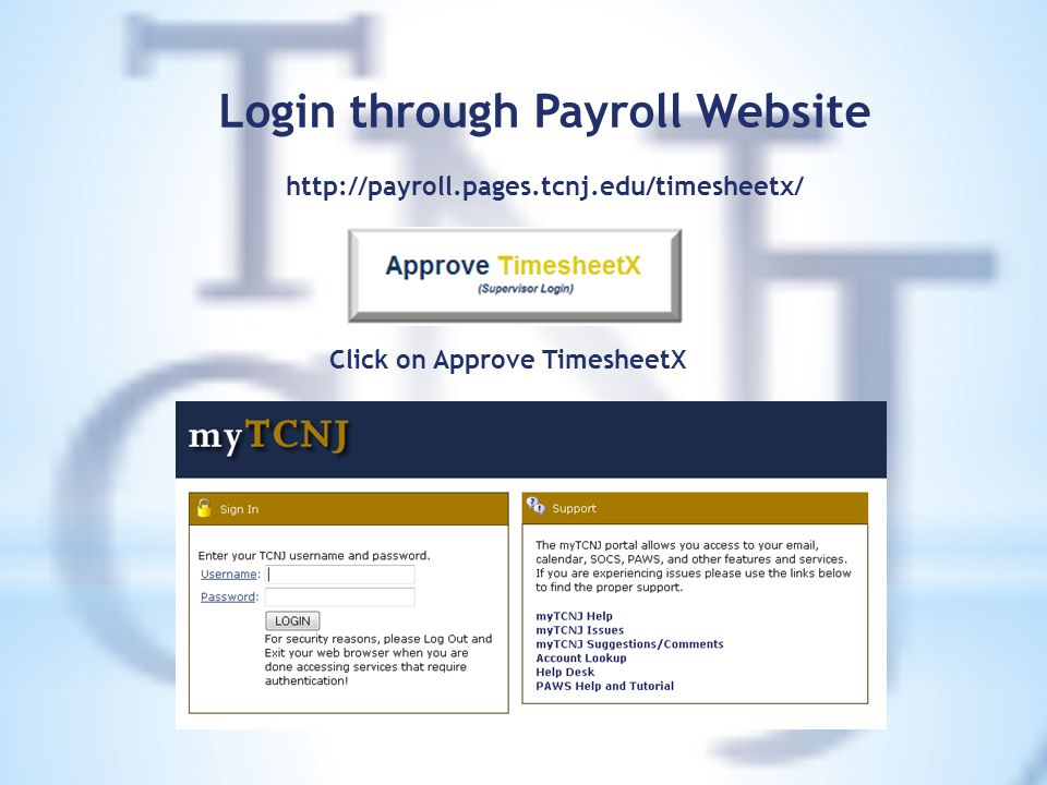Login through Payroll Website http://payroll.pages.tcnj.edu/timesheetx/ Click on Approve TimesheetX