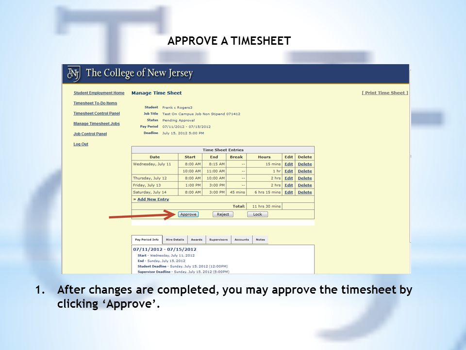 APPROVE A TIMESHEET 1.After changes are completed, you may approve the timesheet by clicking 'Approve'.