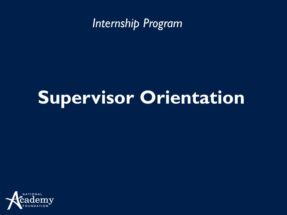Internship Program Supervisor Orientation