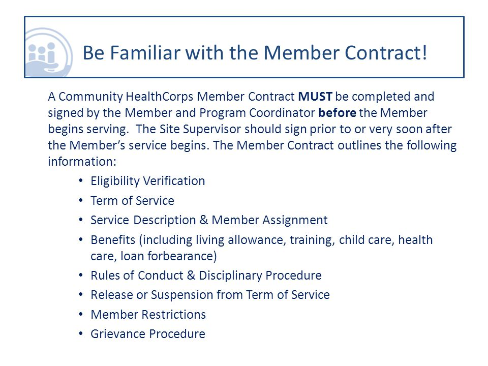 A Community HealthCorps Member Contract MUST be completed and signed by the Member and Program Coordinator before the Member begins serving.