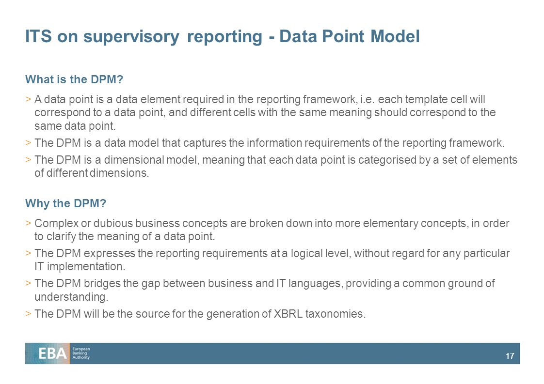 17 ITS on supervisory reporting - Data Point Model What is the DPM.