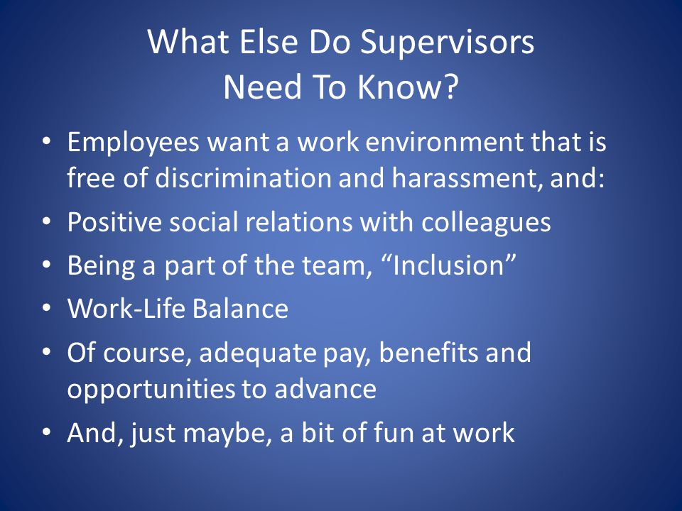 What Else Do Supervisors Need To Know.