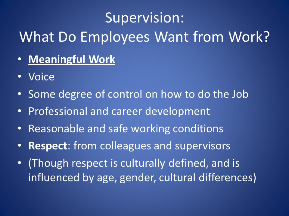 Supervision: What Do Employees Want from Work.