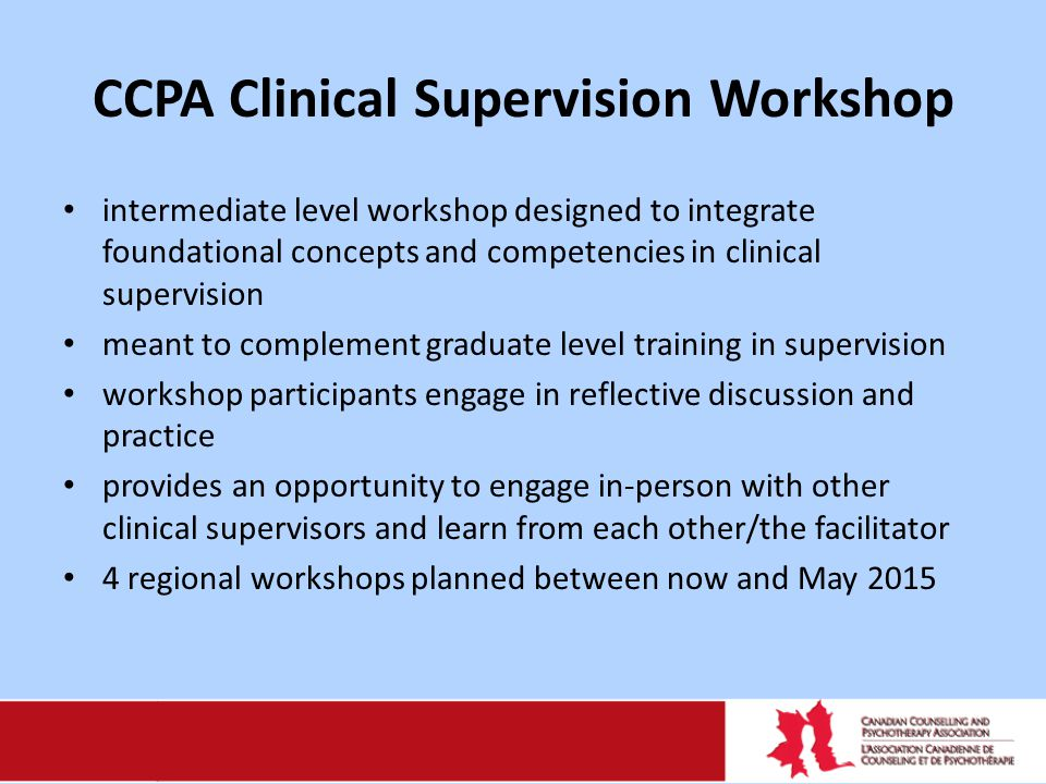 CCPA Clinical Supervision Workshop intermediate level workshop designed to integrate foundational concepts and competencies in clinical supervision me