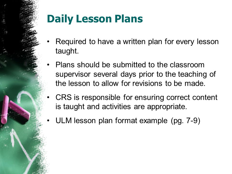 Daily Lesson Plans Required to have a written plan for every lesson taught.