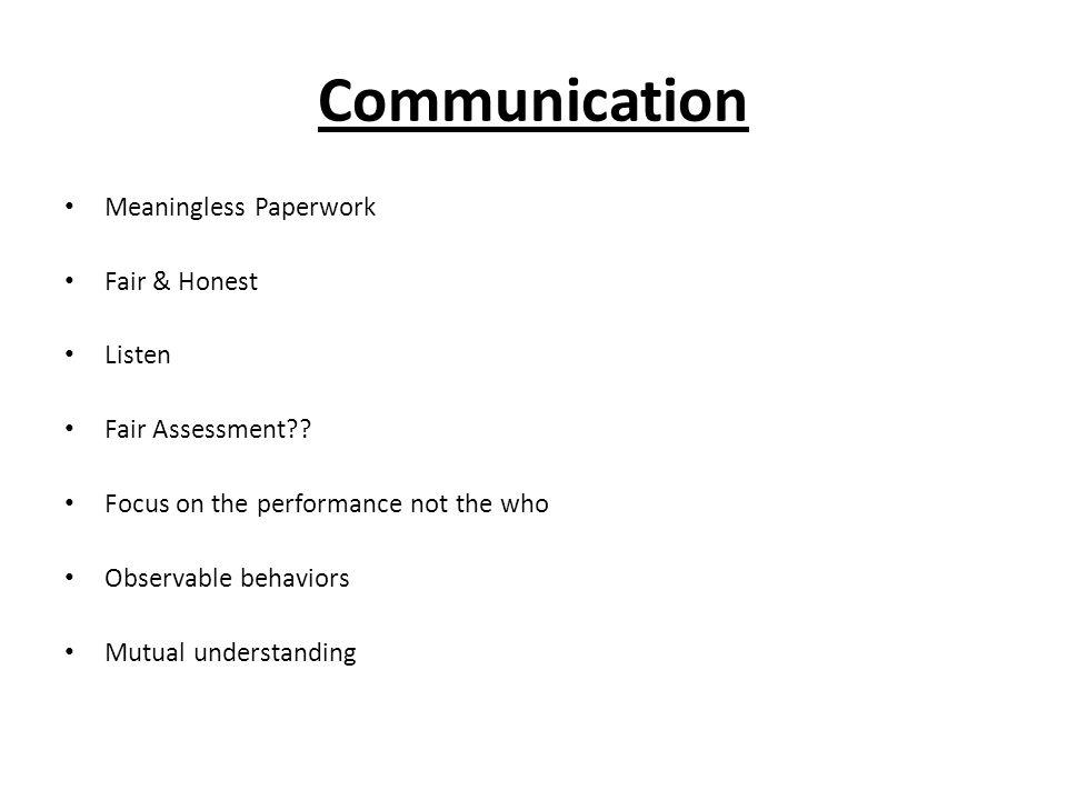 Communication Meaningless Paperwork Fair & Honest Listen Fair Assessment?.