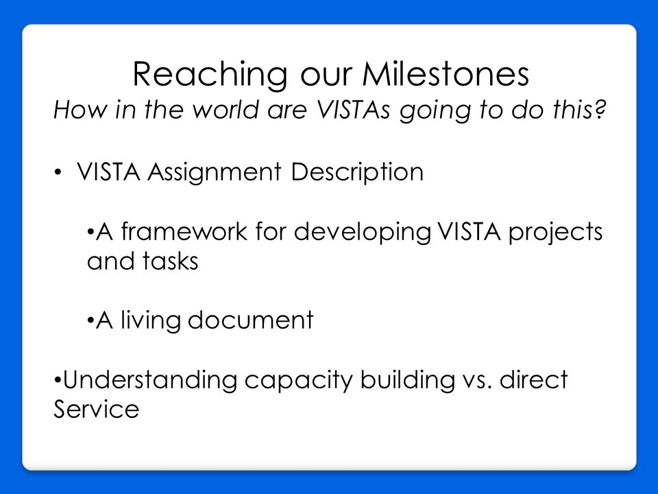 Reaching our Milestones How in the world are VISTAs going to do this.