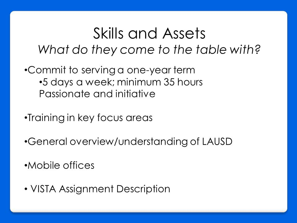 Skills and Assets What do they come to the table with.