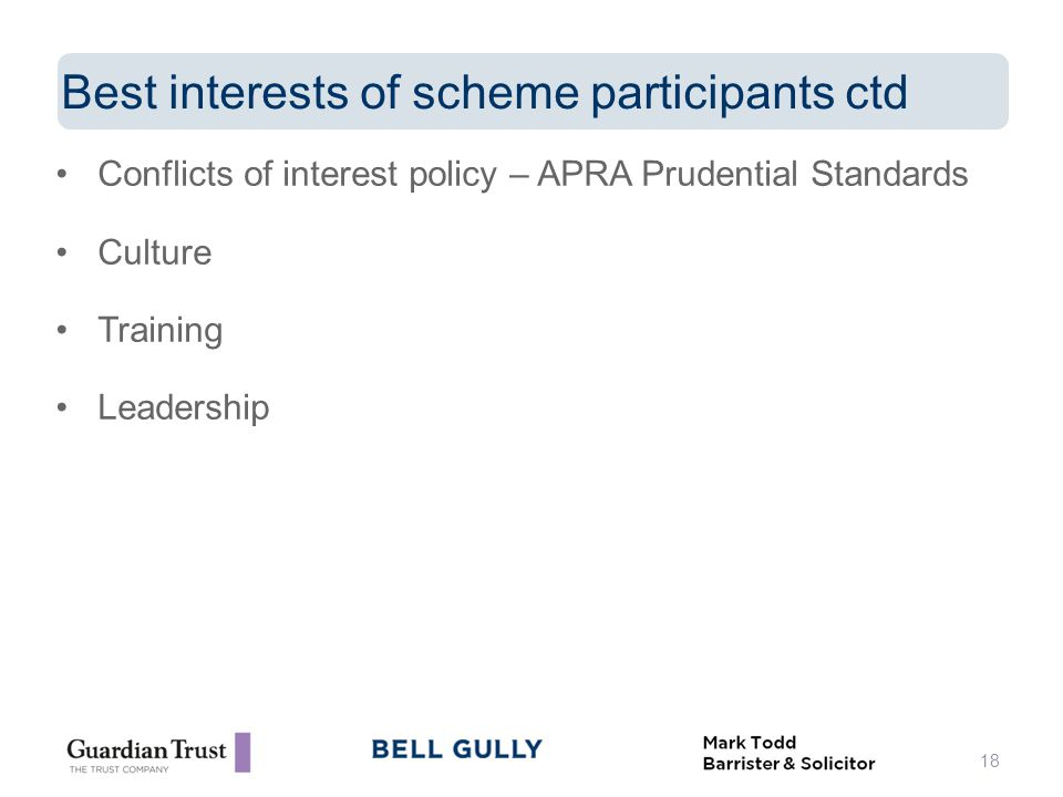 Conflicts of interest policy – APRA Prudential Standards Culture Training Leadership 18 Best interests of scheme participants ctd