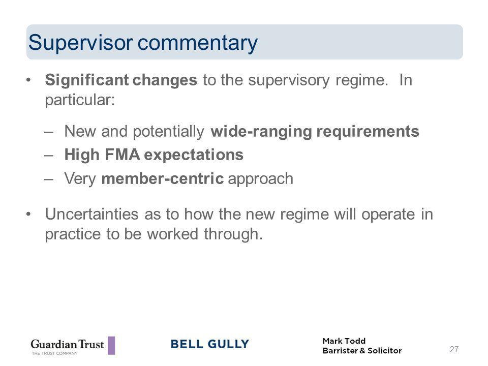 Significant changes to the supervisory regime.