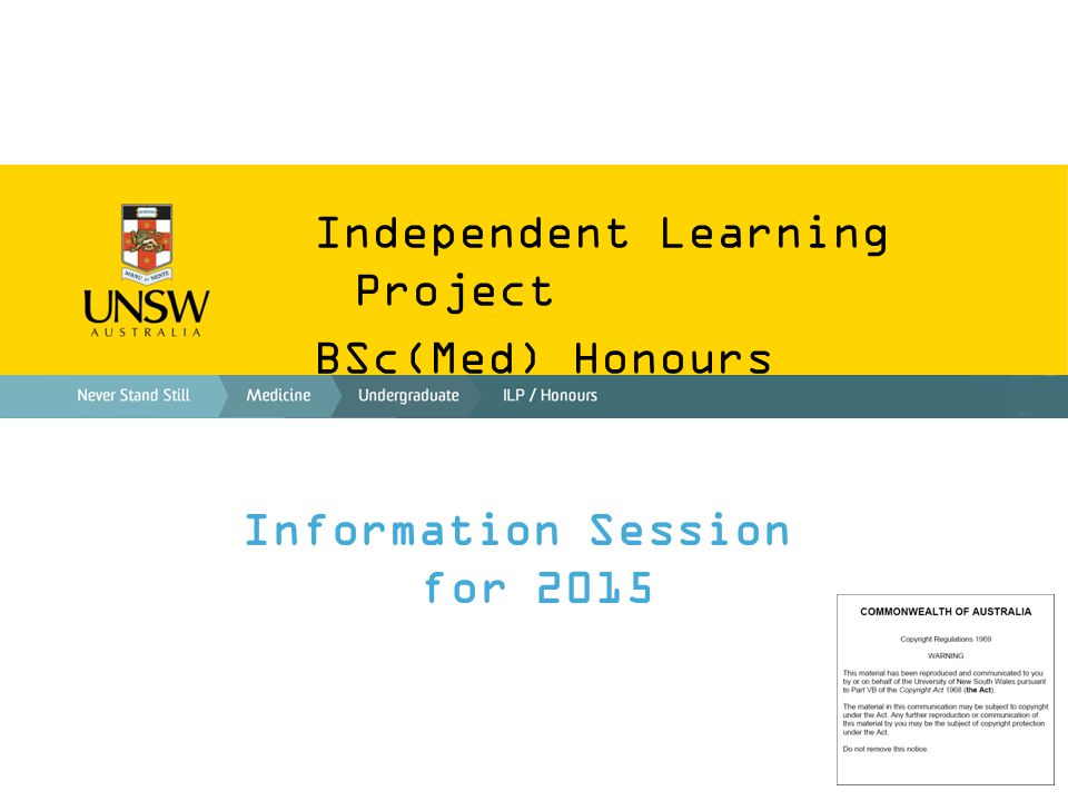 Independent Learning Project BSc(Med) Honours Information Session for 2015