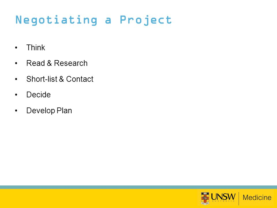 Negotiating a Project Think Read & Research Short-list & Contact Decide Develop Plan