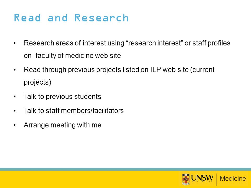 "Read and Research Research areas of interest using ""research interest"" or staff profiles on faculty of medicine web site Read through previous project"