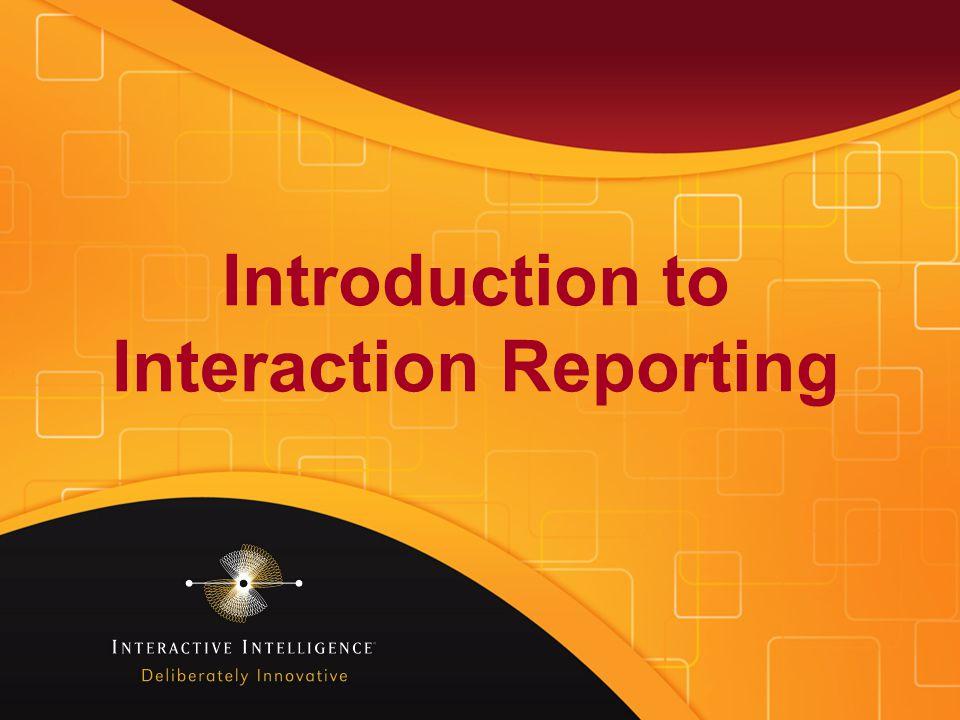www.inin.com ©2012 Interactive Intelligence Group Inc.