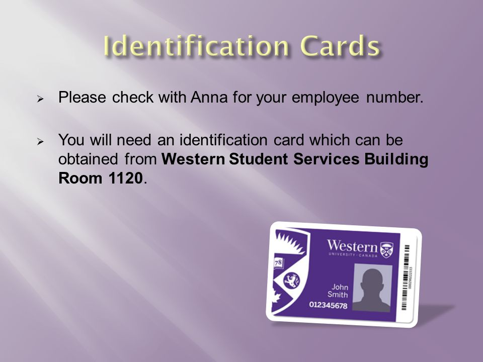  Please check with Anna for your employee number.