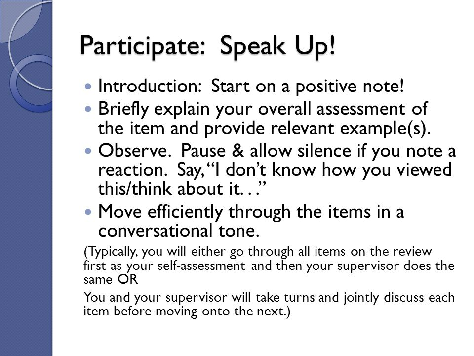 Participate: Speak Up! Introduction: Start on a positive note! Briefly explain your overall assessment of the item and provide relevant example(s). Ob
