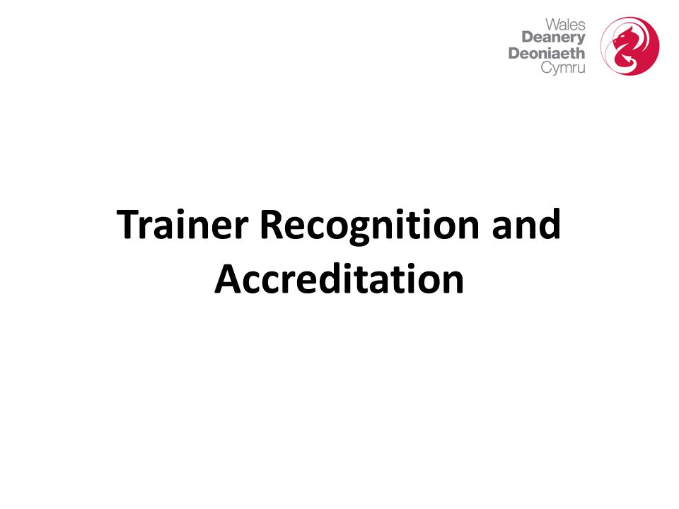 Trainer Recognition and Accreditation